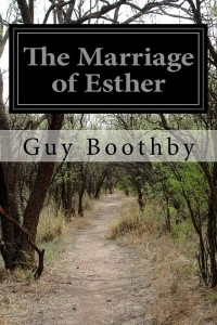 The Marriage of Esther - Guy Boothby