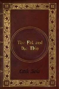 The Fat and the Thin - Émile Zola