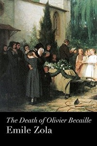 The Death of Olivier Becaille - Émile Zola