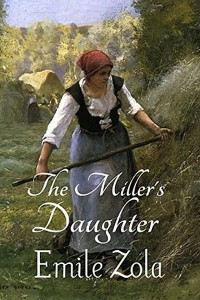 The Millers Daughter - Émile Zola