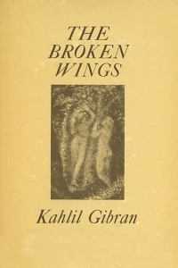 The Broken Wings - Kahlil Gibran