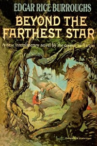 Beyond the Farthest Star - Edgar Rice Burroughs