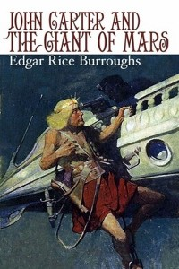 John Carter and the Giant of Mars - Edgar Rice Burroughs