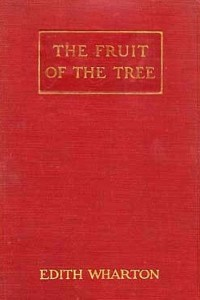 The Fruit of the Tree - Edith Wharton