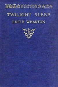 Twilight Sleep - Edith Wharton
