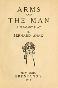 Arms and the Man - George Bernard Shaw