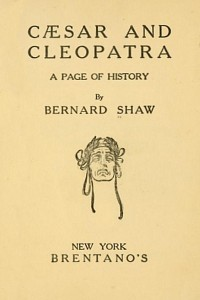 Caesar and Cleopatra - George Bernard Shaw