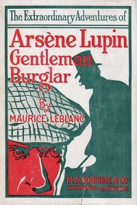 The Extraordinary Adventures of Arsène Lupin, Gentleman-Burglar - Maurice Leblanc
