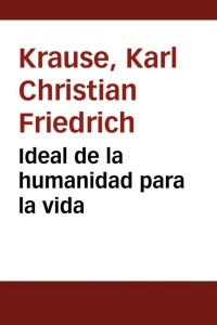 ideal-de-la-humanidad-para-la-vida-Karl-Krause