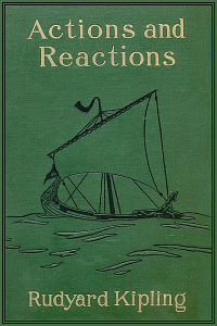 Actions and Reactions - Rudyard Kipling