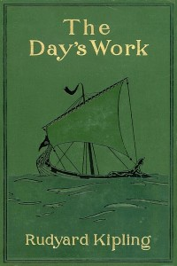 The Day's Work - Rudyard Kipling