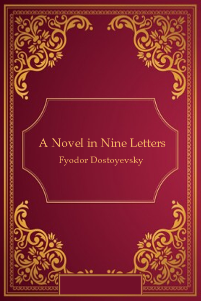 A Novel in Nine Letters