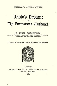 Uncle's Dream and a The Permanent Husband - Fyodor Dostoyevsky