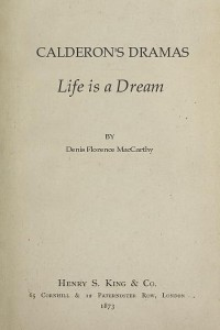 Life is a Dream - Calderon de la Barca