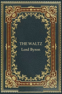 The Waltz - Lord Byron
