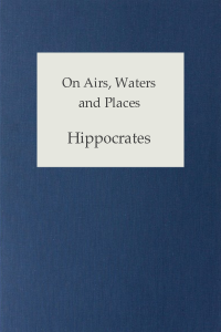 On Airs, Waters and Places - Hippocrates