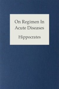 On Regimen In Acute Diseases - Hippocrates
