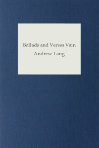 Ballads and Verses Vain - Andrew Lang