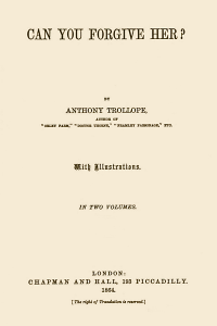 Can You Forgive Her - Anthony Trollope