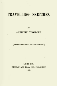 Travelling Sketches - Anthony Trollope