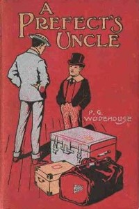 A Prefects Uncle - P G Wodehouse