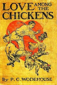 Love Among the Chickens - P G Wodehouse