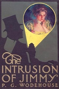 The Intrusion of Jimmy - P G Wodehouse
