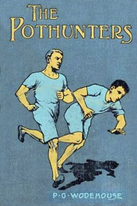 The Pothunters - P G Wodehouse