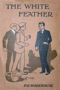 The White Feather - P G Wodehouse