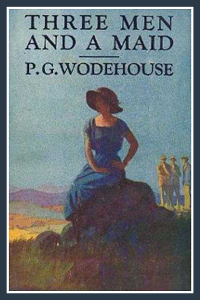 Three Men and a Maid - P G Wodehouse