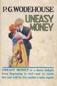 Uneasy Money - P G Wodehouse