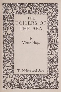 The Toilers of the Sea - Victor Hugo