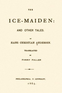The Ice-Maiden and Other Tales - Hans Christian Andersen
