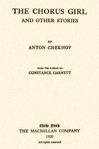 The Chorus Girl and Other Stories - Anton Chekhov