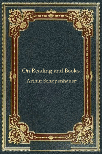 On Reading and Books - Arthur Schopenhauer