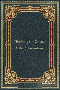 Thinking for oneself - Arthur Schopenhauer
