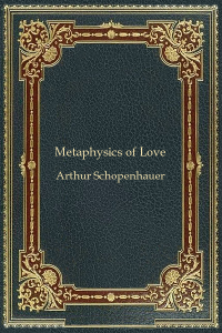 Metaphysics of Love - Arthur Schopenhauer