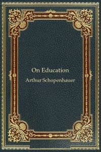 On Education - Arthur Schopenhauer