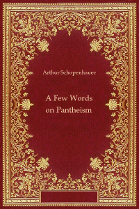 A Few Words on Pantheism - Arthur Schopenhauer