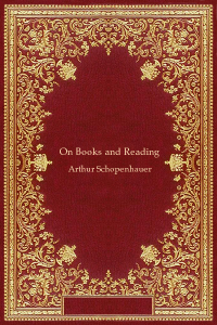 On Books and Reading - Arthur Schopenhauer
