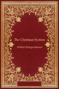 The Christian System - Arthur Schopenhauer