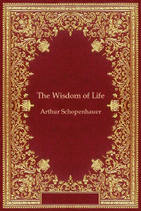 The Wisdom of Life - Arthur Schopenhauer
