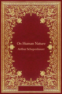 On Human Nature - Arthur Schopenhauer