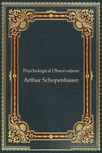 Psychological Observations - Arthur Schopenhauer