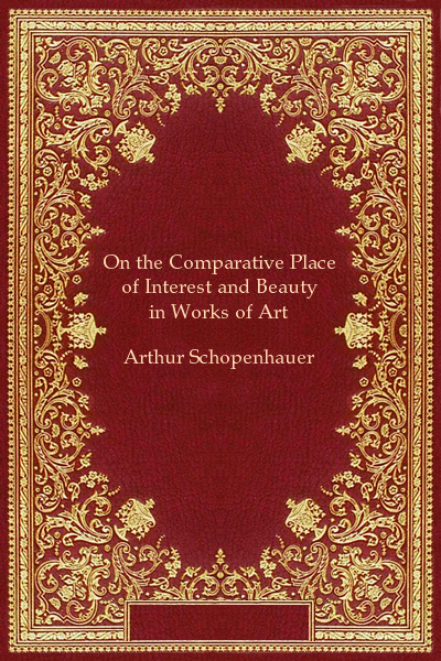 On the Comparative Place of Interest and Beauty in Works of Art