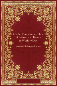 On the Comparative Place of Interest and Beauty in Works of Art - Arthur Schopenhauer