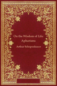 On the Wisdom of Life Aphorisms - Arthur Schopenhauer