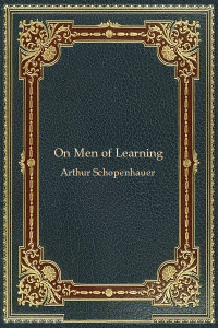 On Men of Learning - Arthur Schopenhauer