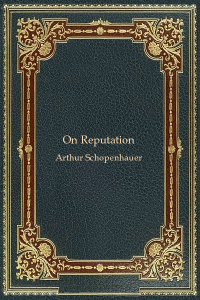 On Reputation - Arthur Schopenhauer