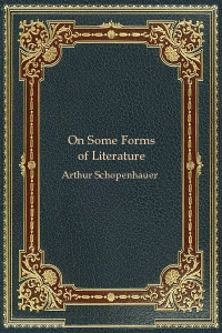 On Some Forms of Literature - Arthur Schopenhauer